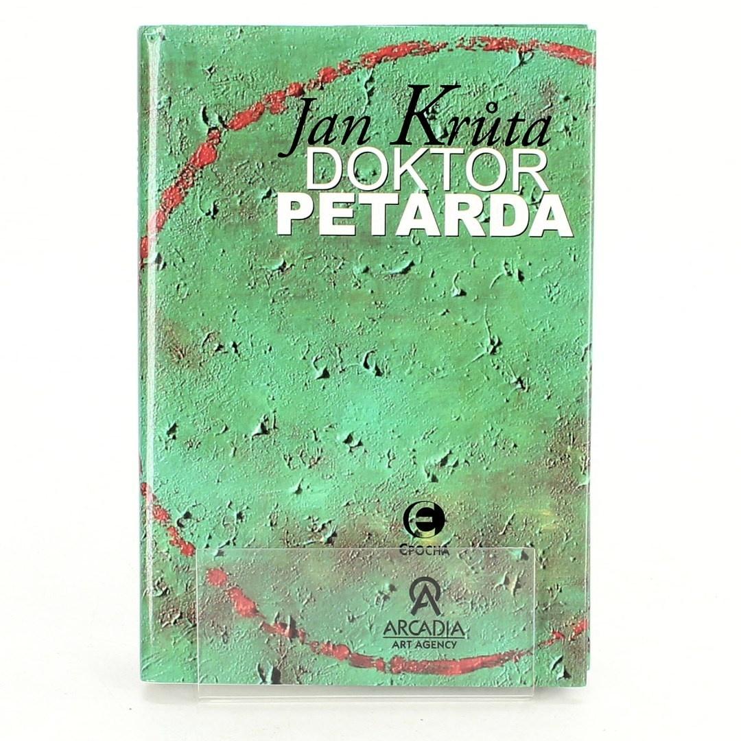 Jan Krůta: Doktor Petarda, aneb Ten, který se postaral