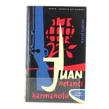 Kniha Karel Fabián Juan netančí karmaňolu