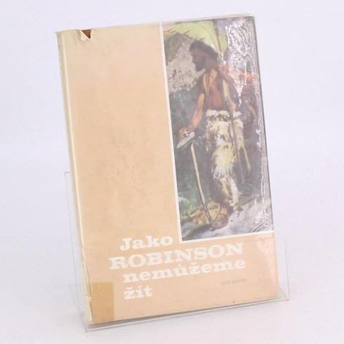 Kniha Jako Robinson nemůžeme ží