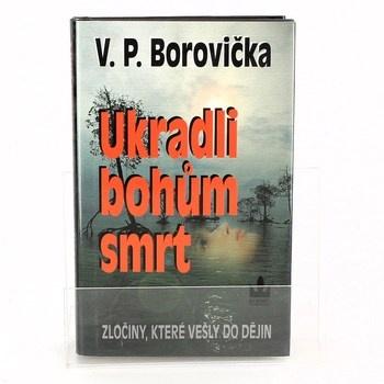 Václav Pavel Borovička: Ukradli bohům smrt