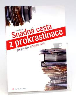 Kniha N. Fiore: Snadná cesta z prokrastinace