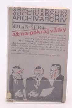 Kniha Milan Šůra: Až na pokraj války