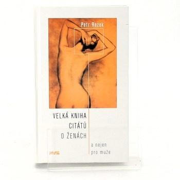Petr Rezek: Velká kniha citátů o ženách