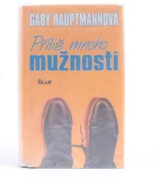Gaby Hauptmannová: Příliš mnoho mužnosti