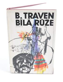 Kniha B. Traven: Bílá růže
