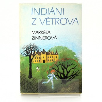 Markéta Zinnerová: Indiáni z Větrova