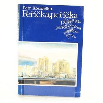 Petr Koudelka: Peříčka, peříčka