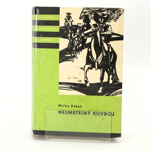 Kniha Mirko Pašek: Nesmrtelný kovboj