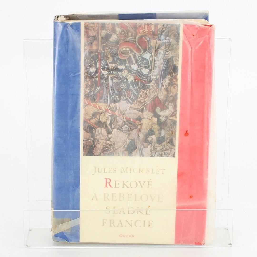 Knihy Rekové a rebelové sladké Francie