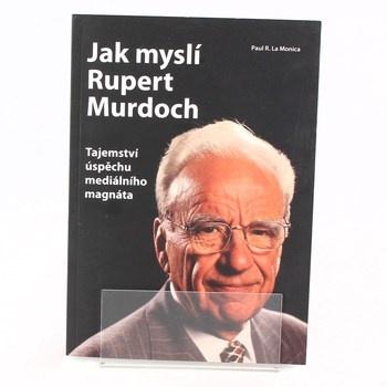 Paul R. La Monica: Jak myslí Rupert Murdoch