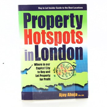 Ajay Ahuja: Property Hotspots in London