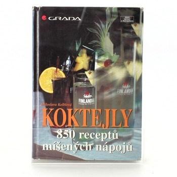 Miloslava Kelblová: Koktejly 850 receptů míšených nápojů