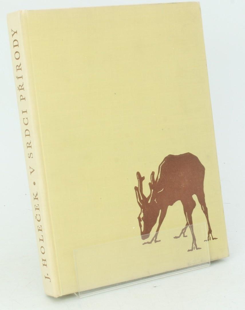Kniha J. Holeček: V srdci přírody