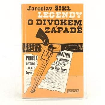 Kniha Legendy o divokém západě Jaroslav Šikl