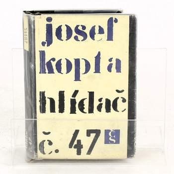 Kniha Josef Kopta: Hlídač č. 47