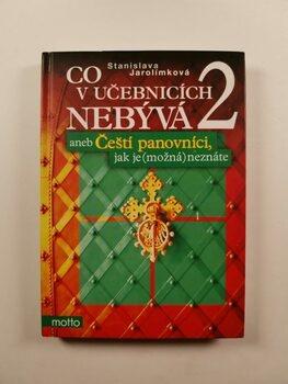 Co v učebnicích nebývá 2 aneb Čeští panovníci, jak je…
