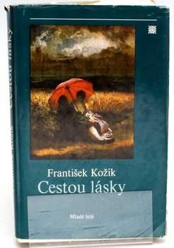 Kniha František Kožík:Cestou lásky