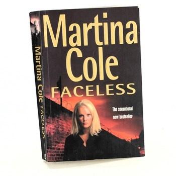 Martina Cole: Faceless, vydáno Headline Book