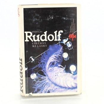 Stanislav Rudolf: Všechny mé lásky