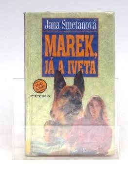Kniha Jana Smetanová - Marek, já a Iveta