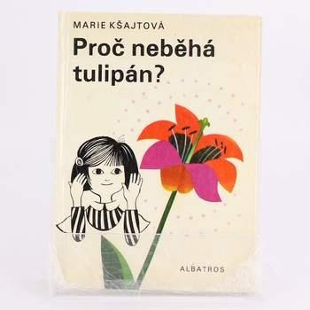Dětská knížka Kšajtová: Proč neběhá tulipán?
