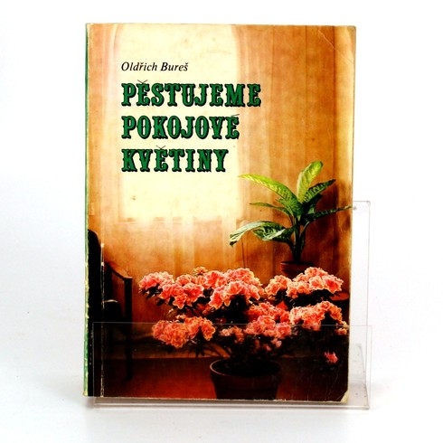 Kniha Pěstujeme pokojové květiny O. Bureš
