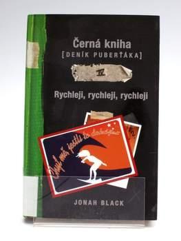 Jonah Black: Rychleji, rychleji, rychleji
