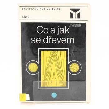 Kniha J. Vinter: Co a jak se dřevem