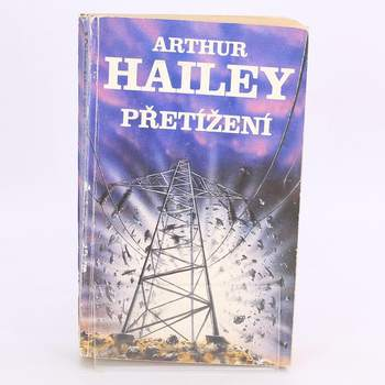 Kniha Arthur Hailey: Přetížení
