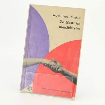 Kniha Za šťastným manželstvím MUDr. Imre Hirschler