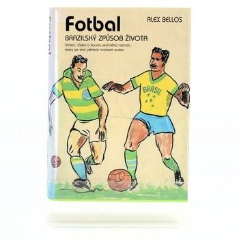 Alex Bellos: Fotbal – Brazilský způsob života