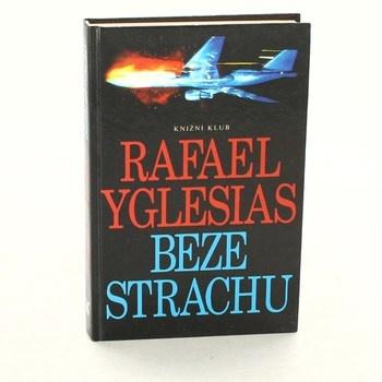 Rafael Yglesias: Beze strachu