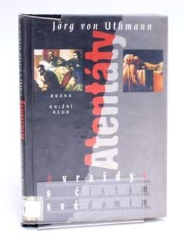 Kniha Atentáty - vraždy Jörg von Uthmann