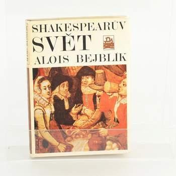 Shakespearův svět Alois Bejblík
