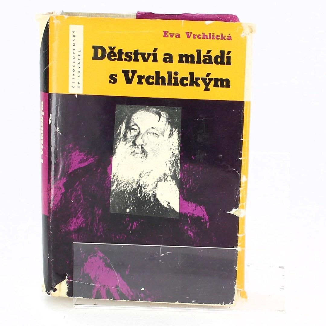 Kniha Dětství a mládí s Vrchlickým