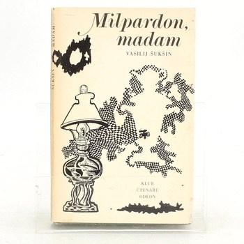 Vasilij Makarovič Šukšin: Milpardon, madam