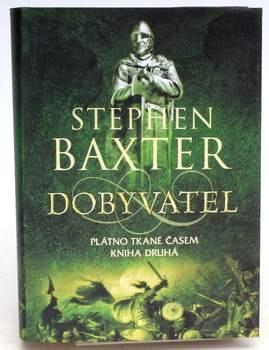 Kniha Stephen Baxter: Dobyvatel