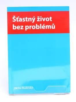 Kniha Šťastný život bez problémů V. Budinský