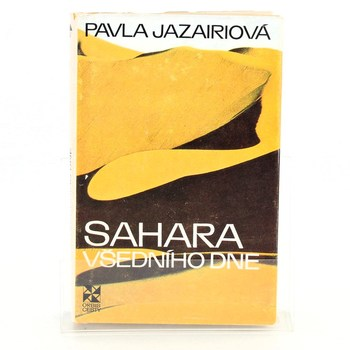 Pavla Jazairiová: Sahara všedního dne