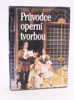 Kniha Anna Hostomská: Průvodce operní tvorbou