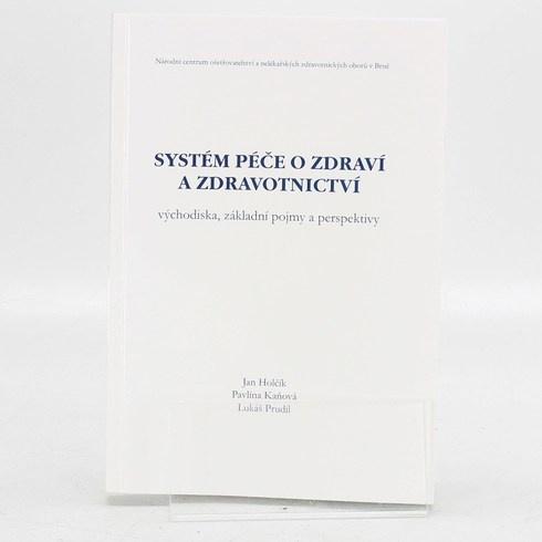 Jan Holčík: Systém péče o zdraví a zdravotnictví