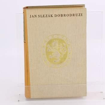 Historický román Jan Slezák Dobrodruzi