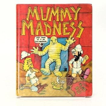 Dave Ross : Mummy madness
