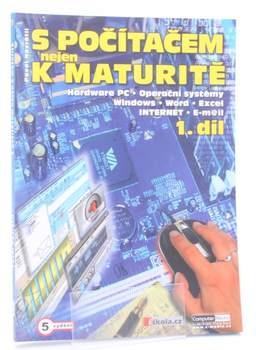 Učebnice S počítačem nejen k maturitě 1. díl