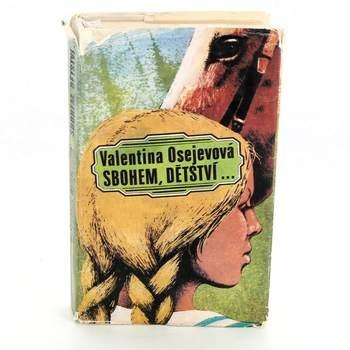 Kniha Valentina Osejevová: Sbohem dětství