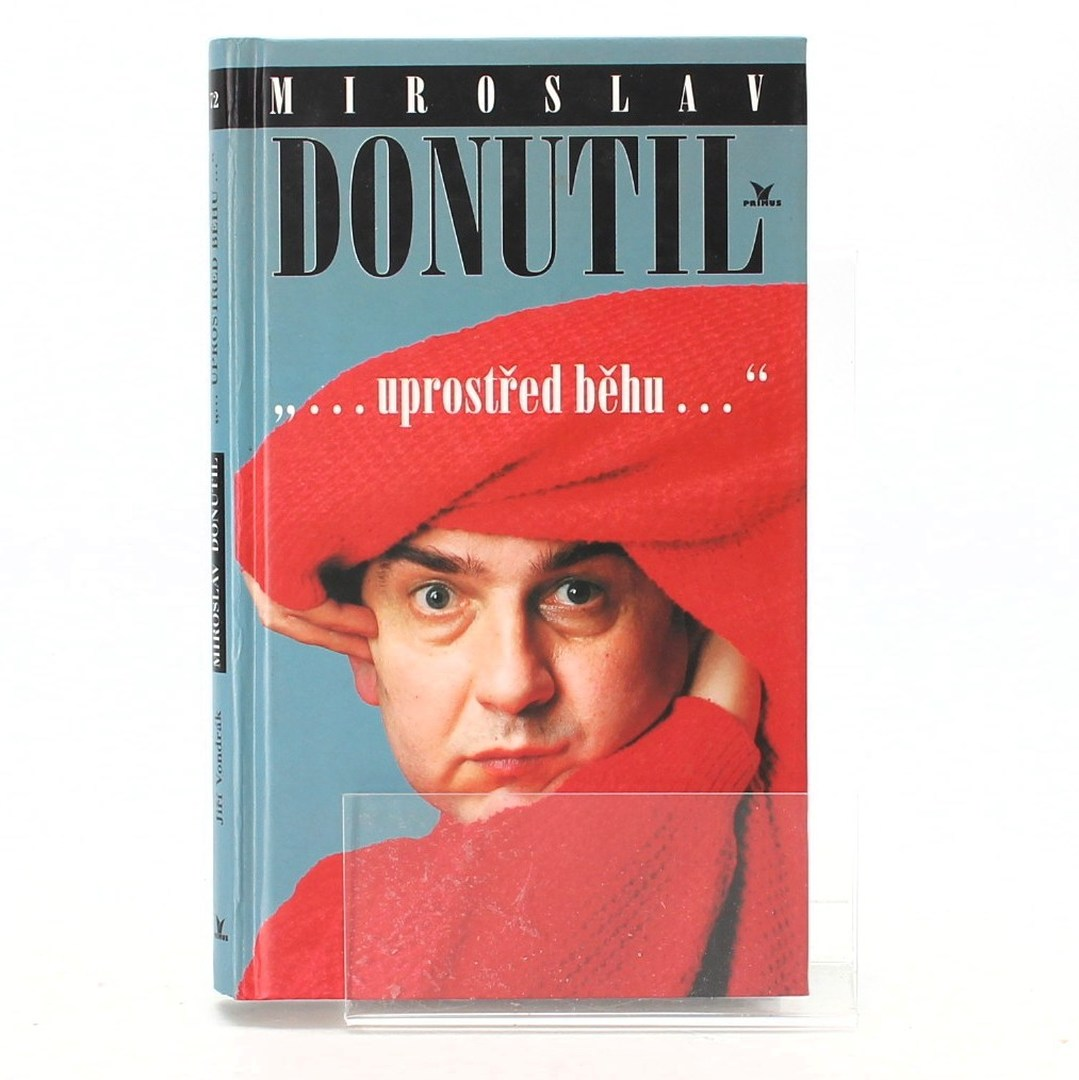 Kniha Uprostřed běhu - Miroslav Donutil