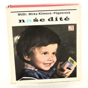 Kniha Naše dítě Mirka Klímová - Fügnerová