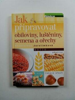 Jak připravovat obiloviny, luštěniny, ořechy a semena