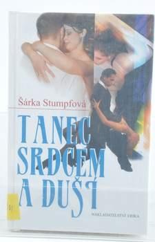 Kniha Šárka Stumpfová: Tanec srdcem a duší