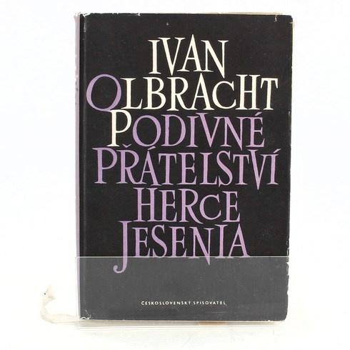Ivan Olbracht: Podivné přátelství herce Jesenia